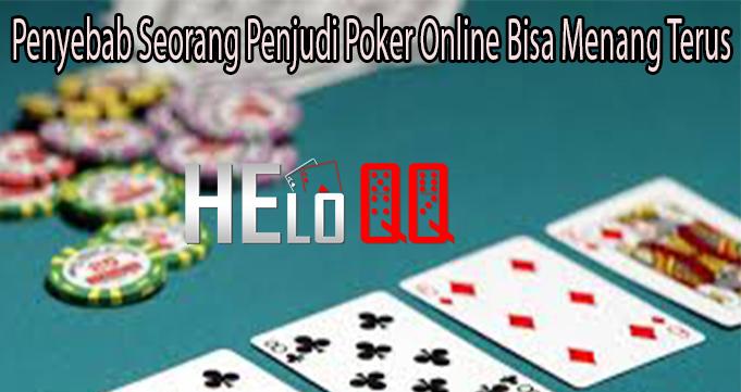 Penyebab Seorang Penjudi Poker Online Bisa Menang Terus